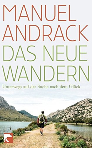 Manuel Andrack, Das neue Wandern