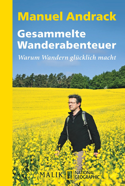 Manuel Andrack, Gesammelte Wanderabenteuer