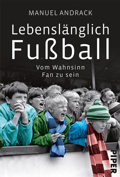 Manuel Andrack, Lebenslänglich Fußball