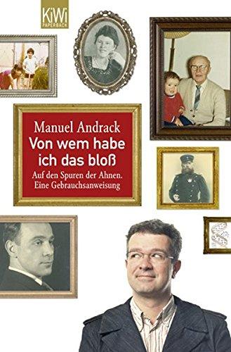 Manuel Andrack, Von wem habe ich das bloß?